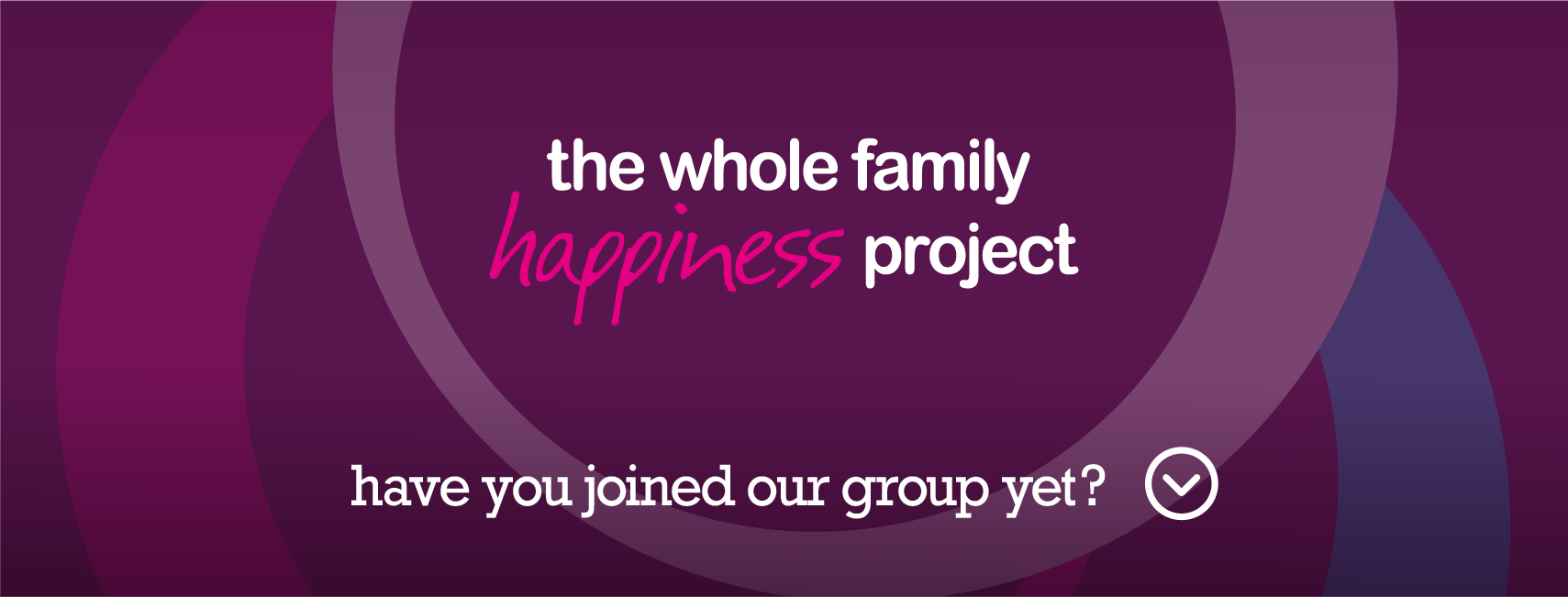 The Whole Family Happiness Project